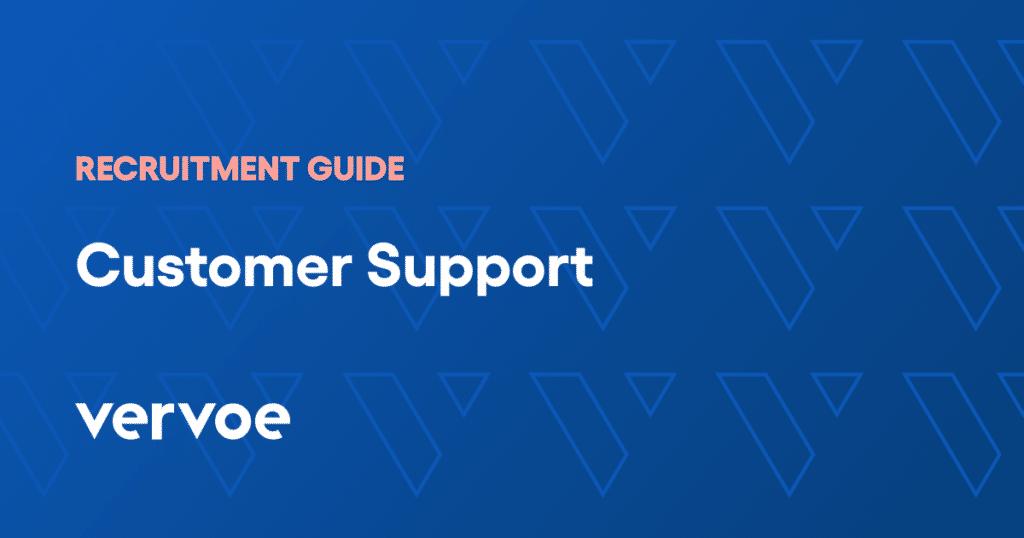 Customer support recruitment guide