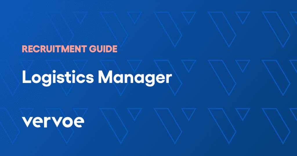 Logistics manager recruitment guide