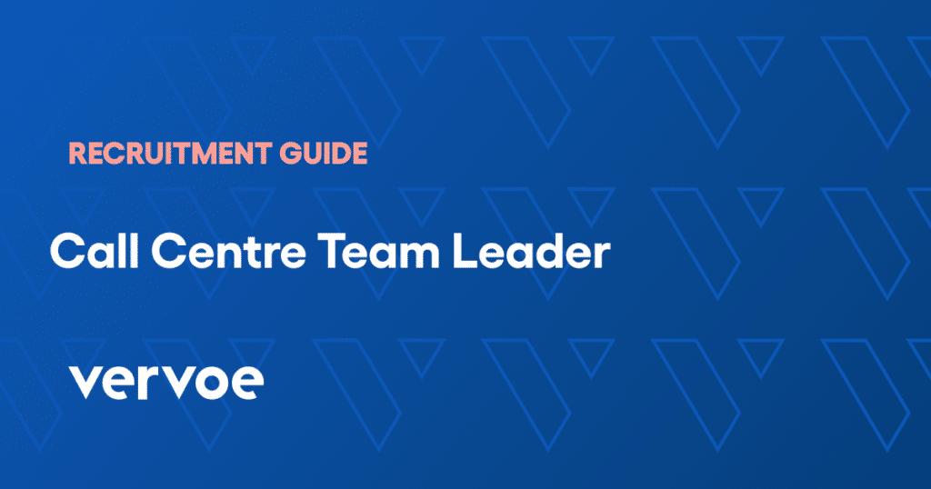 Call centre team leader recruitment guide