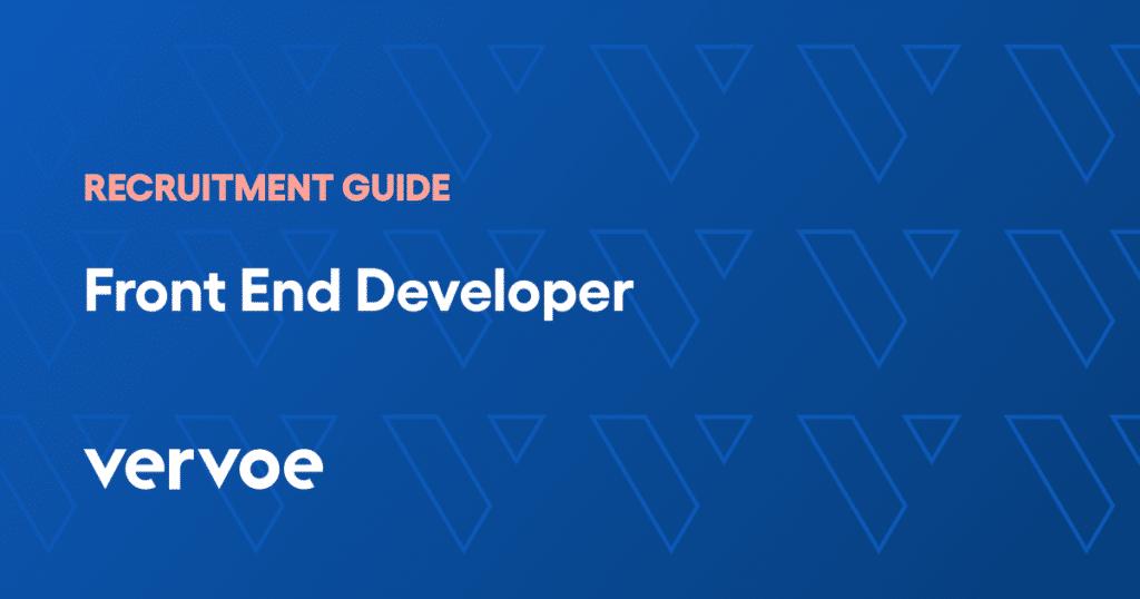 Front end developer recruitment guide
