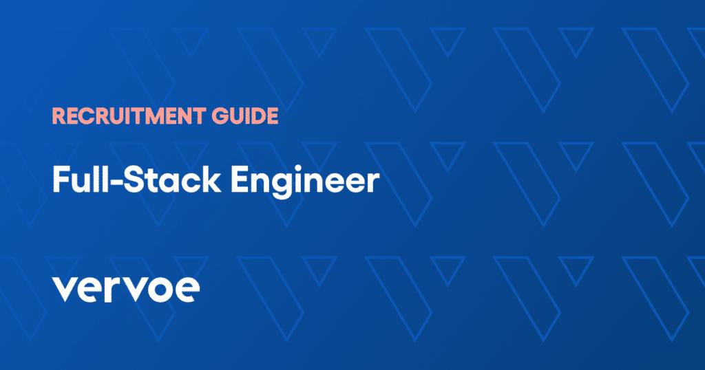 Full stack engineer recruitment guide