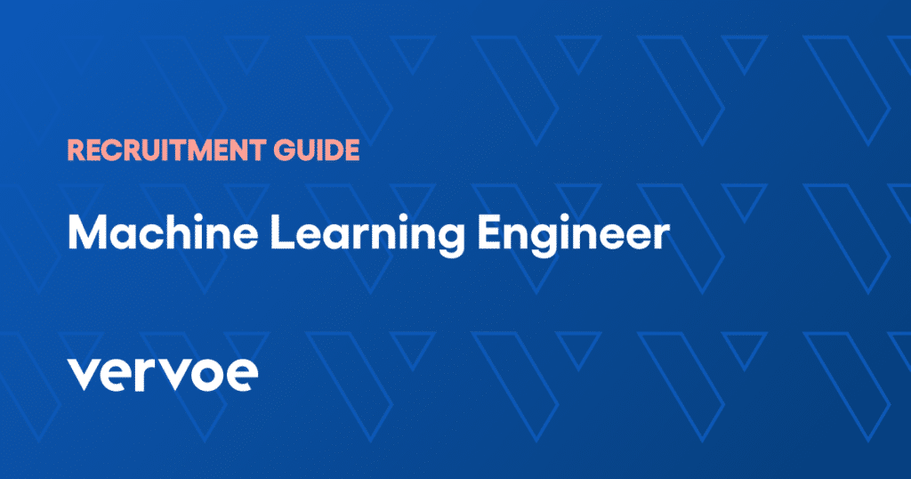 Machine learning engineer recruitment guide