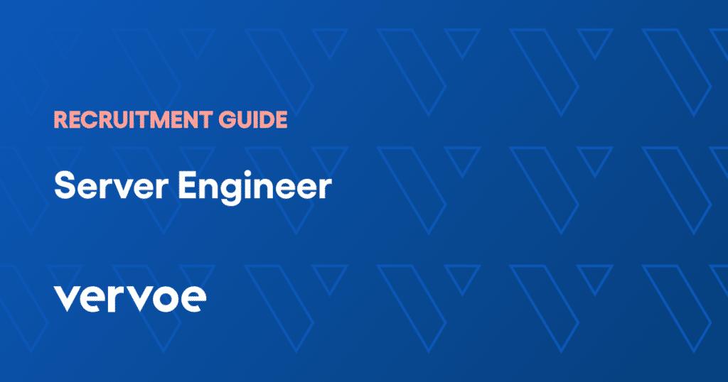 Server engineer recruitment guide