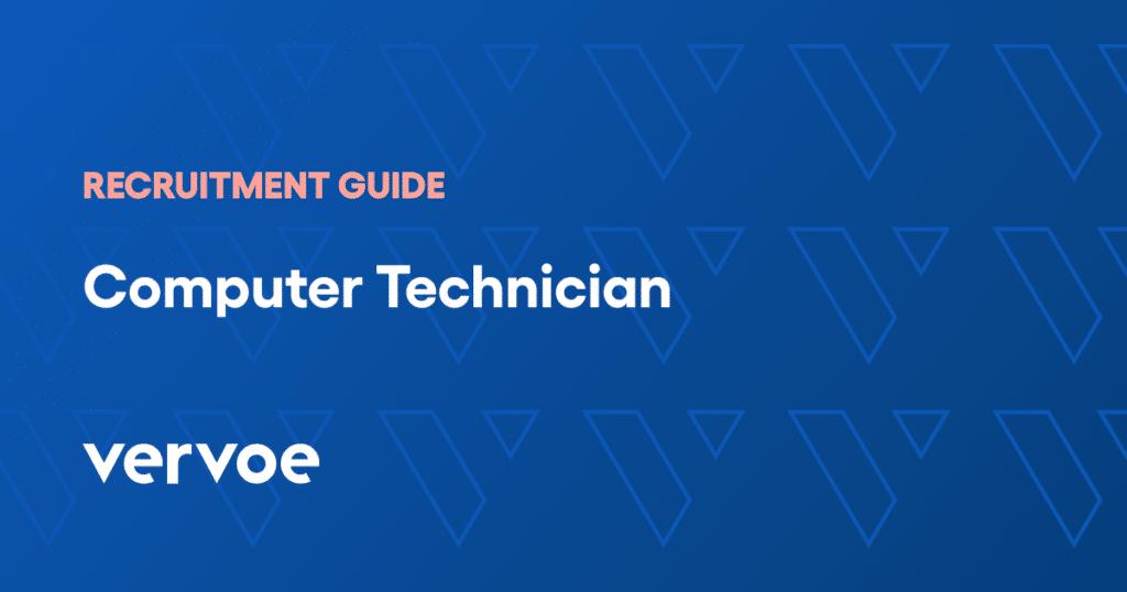 Computer technician recruitment guide