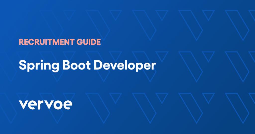 Spring boot developer recruitment guide