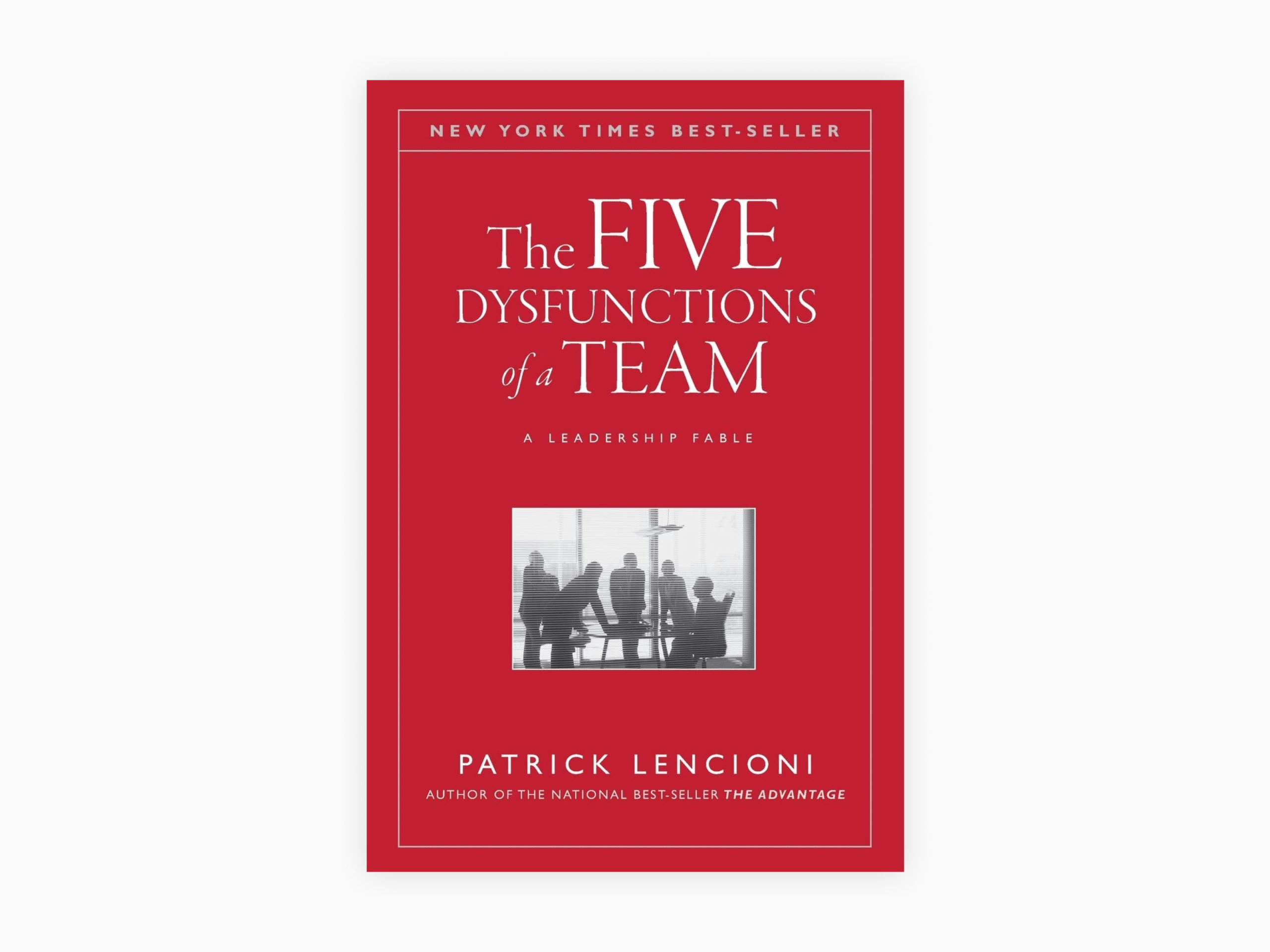 Book cover of the five dysfunctions of a team: a leadership fable by patrick m. Lencioni