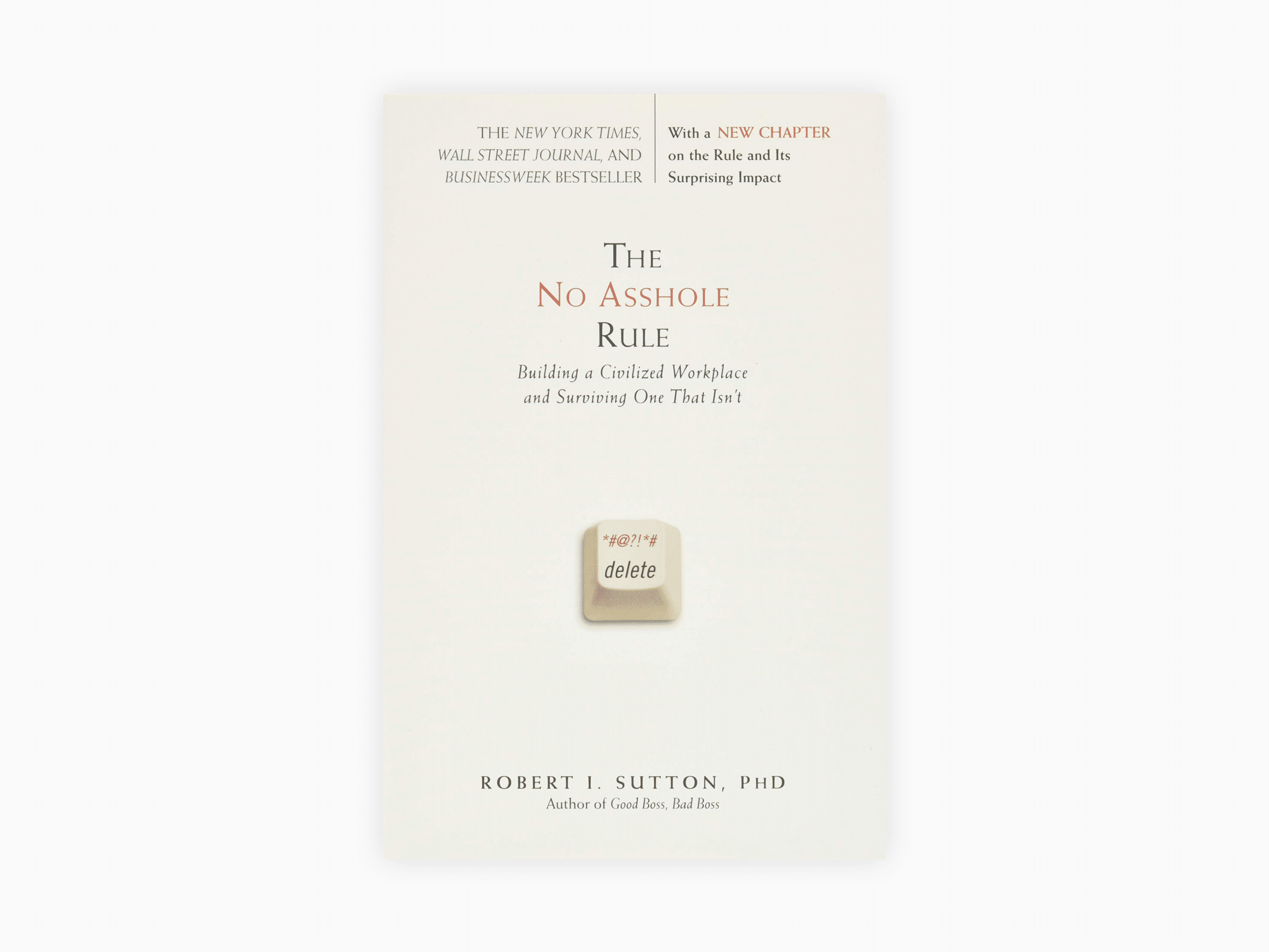 Book cover of the no asshole rule: building a civilized workplace and surviving one that isn't by robert sutton