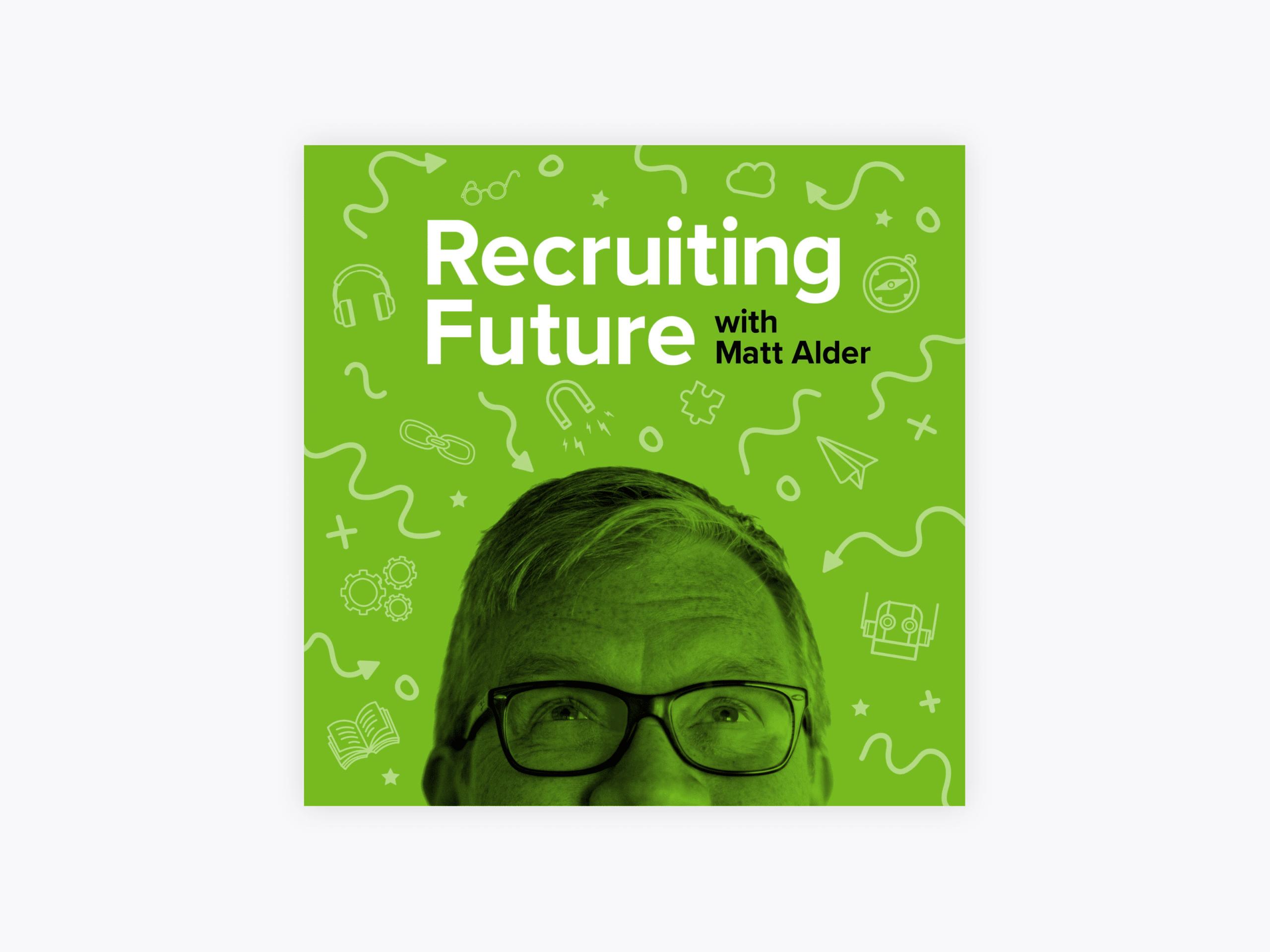 Cover art for recruiting future with matt alder